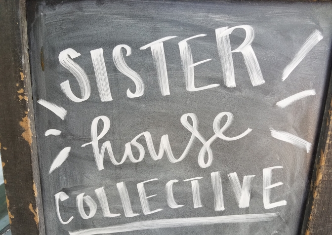 Making Positive Changes With Sister House Collective